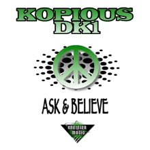 Ask and Believe by Kopious DK1